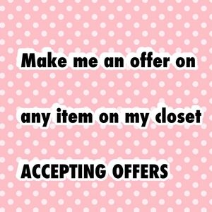 Other - Hello, Today I am accepting offers